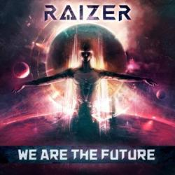 Raizer  We Are The Future